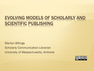 Evolving Models of scholarly and scientific publishing