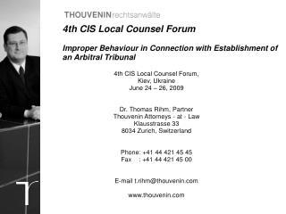 4th CIS Local Counsel Forum,  Kiev, Ukraine   June 24 � 26, 2009 Dr. Thomas Rihm, Partner