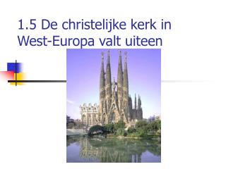 1.5 De christelijke kerk in West-Europa valt uiteen