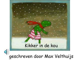 Kikker in de kou geschreven door Max Velthuijs