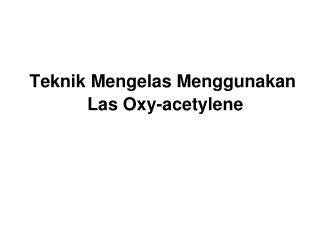 Teknik�Mengelas�Menggunakan�Las�Oxy-acetylene