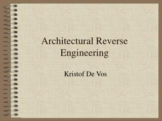 Architectural Reverse Engineering