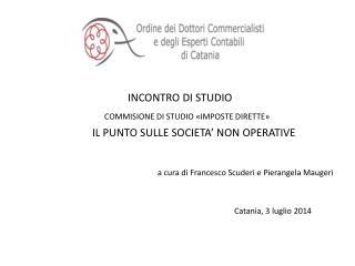 INCONTRO DI STUDIO COMMISIONE DI STUDIO «IMPOSTE DIRETTE»