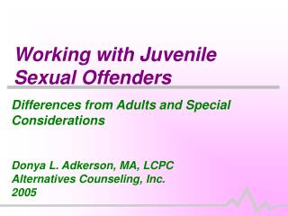 Working with Juvenile Sexual Offenders