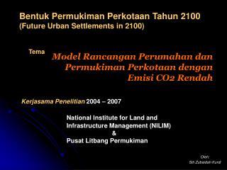 Kerjasama Penelitian  2004 – 2007 National Institute for Land and