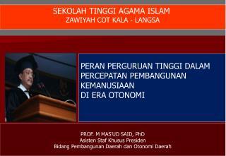 PROF. M MAS'UD SAID, PhD Asisten Staf Khusus Presiden