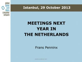 MEETINGS NEXT YEAR IN  THE NETHERLANDS Frans Penninx