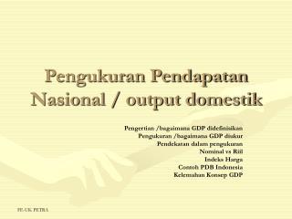 Pengukuran Pendapatan Nasional / output domestik
