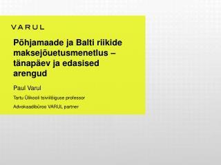 P�hjamaade ja Balti riikide maksej�uetusmenetlus � t�nap�ev ja edasised arengud