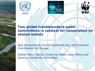 Two global  transboundary  water conventions: a catalyst for cooperation on shared waters