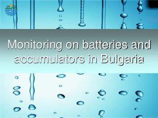 Monitoring on batteries and accumulators in Bulgaria