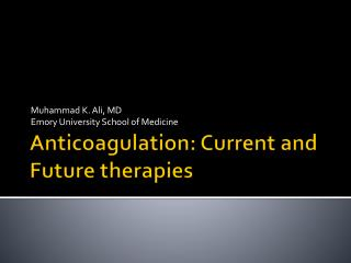 Anticoagulation: Current and Future therapies