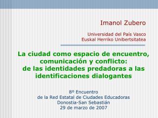 Imanol Zubero Universidad del País Vasco Euskal Herriko Unibertsitatea
