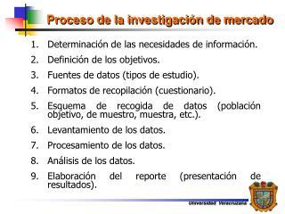 Proceso de la investigaci�n de mercado