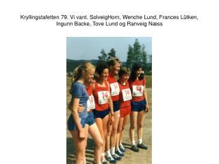 Vinnerlaget Kryllingstafetten 79 Tove, Wenche, Frances, Ranveig, Ingunn og Solveig