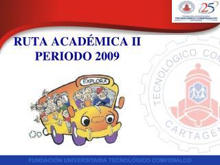 RUTA ACADÉMICA II PERIODO 2009