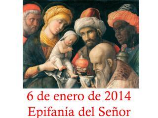 6 de enero de 2014 Epifanía del Señor