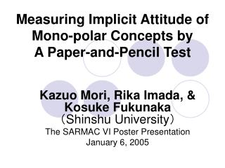 Measuring Implicit Attitude of Mono-polar Concepts by  A Paper-and-Pencil Test