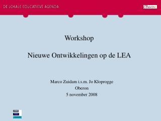 Workshop Nieuwe Ontwikkelingen op de LEA