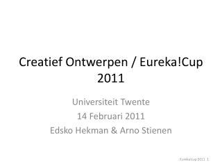 Creatief Ontwerpen / Eureka!Cup 2011