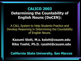 Kazumi Slott, M.s. kslott@csusm Rika Yoshii, Ph.D. ryoshii@csusm