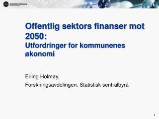 Offentlig sektors finanser mot 2050: Utfordringer for kommunenes økonomi