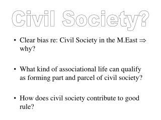 Clear bias re: Civil Society in the M.East  ? why?