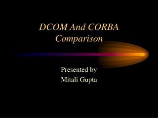 DCOM And CORBA  Comparison