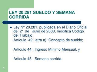LEY 20.281 SUELDO Y SEMANA CORRIDA
