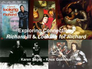 Exploring Connections Richard III  &  Looking for Richard