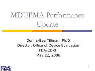 MDUFMA Performance Update