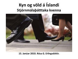 Kyn og völd á Íslandi Stjórnmálaþátttaka kvenna