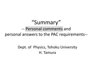 """Summary"" -- Personal comments and personal answers to the PAC requirements--"
