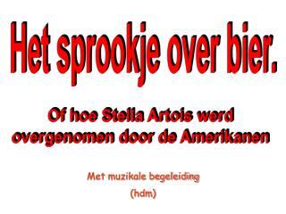 Of hoe Stella Artois werd overgenomen door de Amerikanen