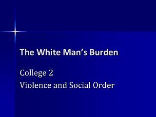 The White Man�s Burden