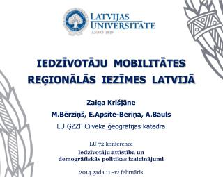 IEDZĪVOTĀJU  MOBILITĀTES  REĢIONĀLĀS  IEZĪMES  LATVIJĀ