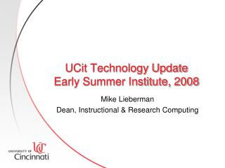UCit Technology Update Early Summer Institute, 2008