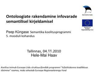 Tallinnas, 04. 11 .2010 Hele-Mai Haav