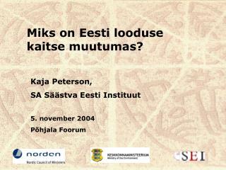 Miks on Eesti looduse kaitse muutumas?