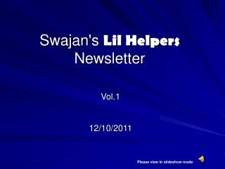Swajan's  Lil Helpers Newsletter