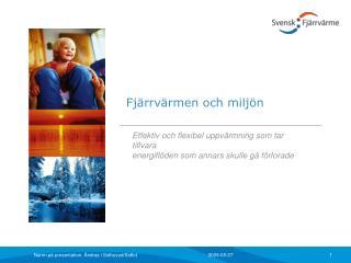 Effektiv och flexibel uppvärmning som tar tillvara energiflöden som annars skulle gå förlorade