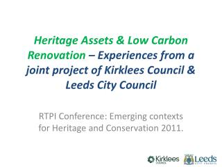 RTPI  Conference:  Emerging contexts for Heritage and Conservation  2011.