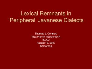 Lexical Remnants in 'Peripheral' Javanese Dialects