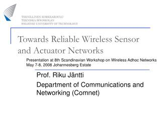 Towards Reliable Wireless Sensor and Actuator Networks