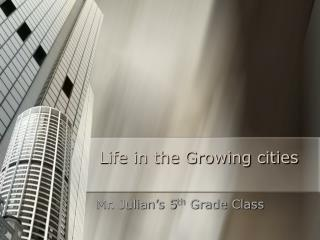 Life in the Growing cities