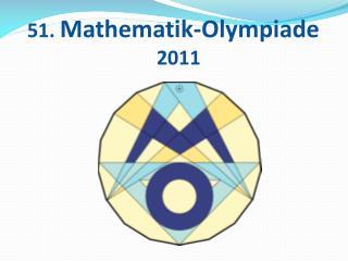 51.  Mathematik-Olympiade  2011