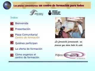 Las plazas comunitarias: un centro de formaci n para todos