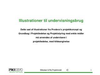 Illustrationer til undervisningsbrug Dette sæt af illustrationer fra Prodevo's projektkoncept og