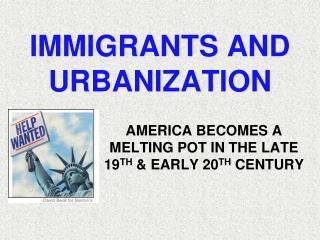 IMMIGRANTS AND URBANIZATION