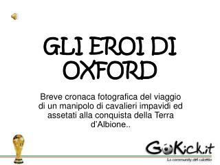 GLI EROI DI OXFORD